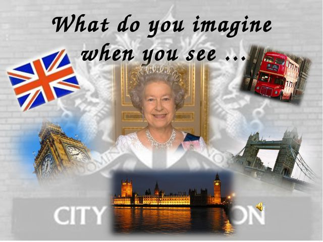 What do you imagine when you see …