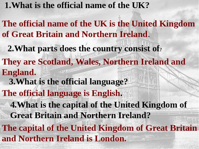 1.What is the official name of the UK? The official name of the UK is the Un...