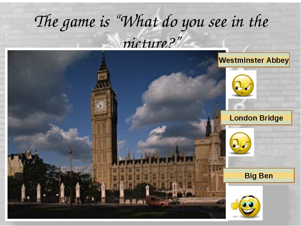 """The game is """"What do you see in the picture?"""" Westminster Abbey London Bridge..."""