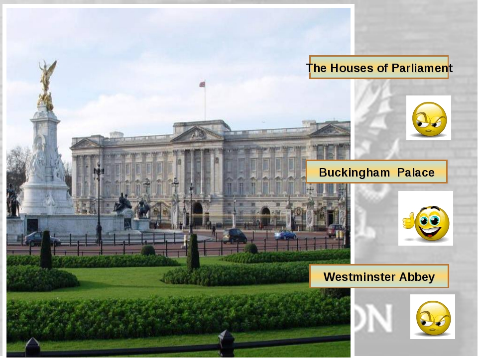 The Houses of Parliament Buckingham Palace Westminster Abbey