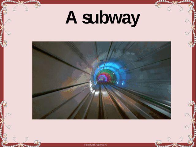 A subway FokinaLida.75@mail.ru