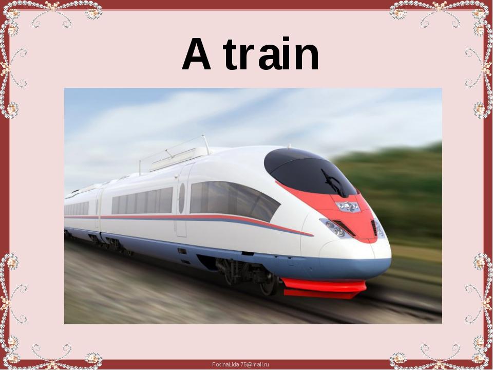 A train FokinaLida.75@mail.ru
