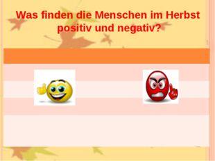 Was finden die Menschen im Herbst positiv und negativ?