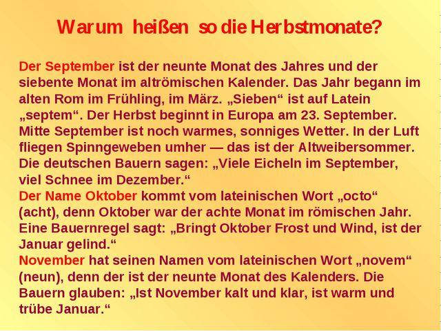 Warum heißen so die Herbstmonate? Der September ist der neunte Monat des Jahr...