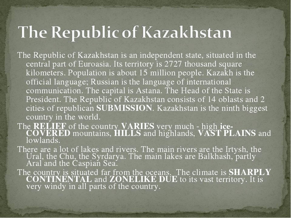 The Republic of Kazakhstan is an independent state, situated in the central p...
