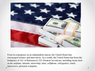 From its emergence as an independent nation, the United States has encouraged