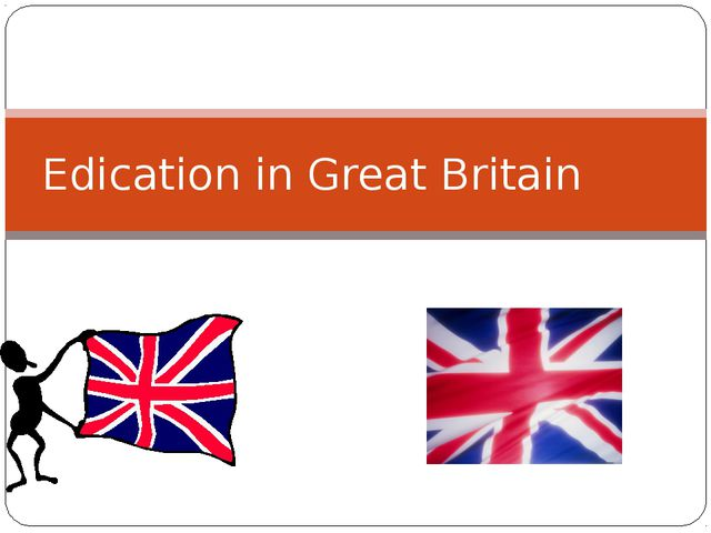 Edication in Great Britain