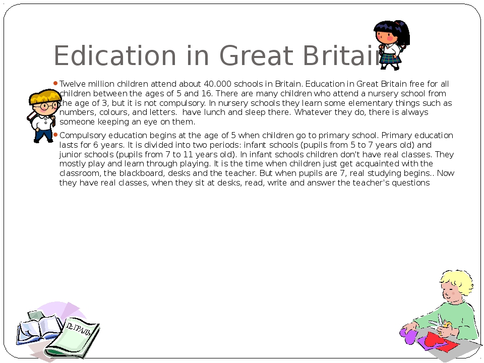 Edication in Great Britain Twelve million children attend about 40.000 school...