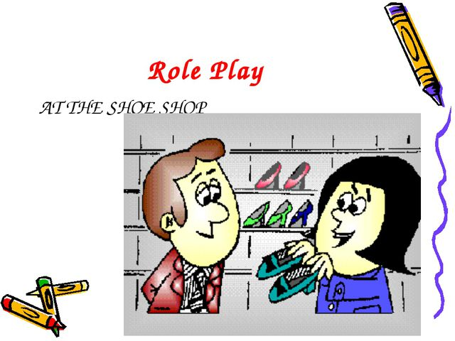 Role Play AT THE SHOE SHOP