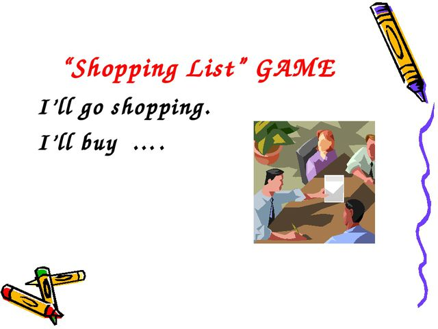"""Shopping List"" GAME I'll go shopping. I'll buy …."