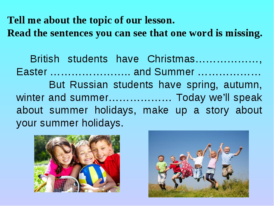 Tell me about the topic of our lesson. Read the sentences you can see that on...
