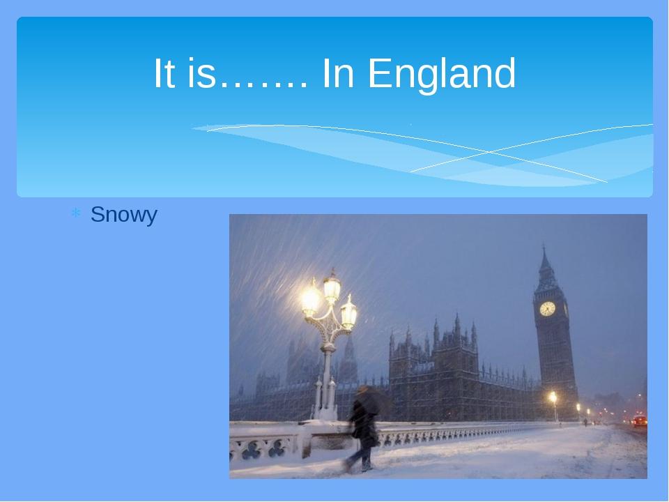 Snowy It is……. In England