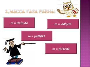 m = RT/pvM m = vM/pRT m = pRT/vM m = pvM/RT