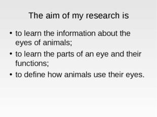 The aim of my research is to learn the information about the eyes of animals