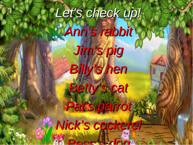 Let's check up! Ann's rabbit Jim's pig Billy's hen Betty's cat Pat's parrot N...