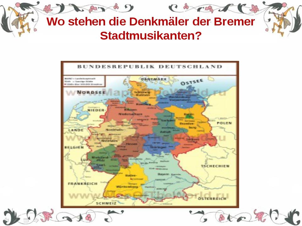 Wo stehen die Denkmäler der Bremer Stadtmusikanten?