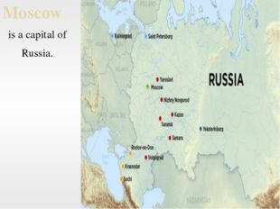 Moscow is a capital of Russia.