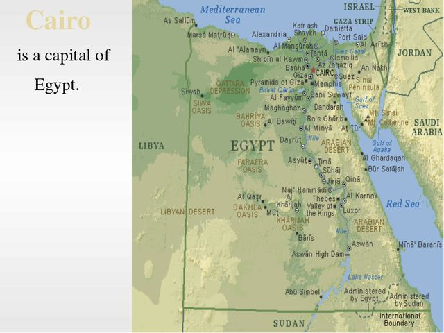 Cairo is a capital of Egypt.