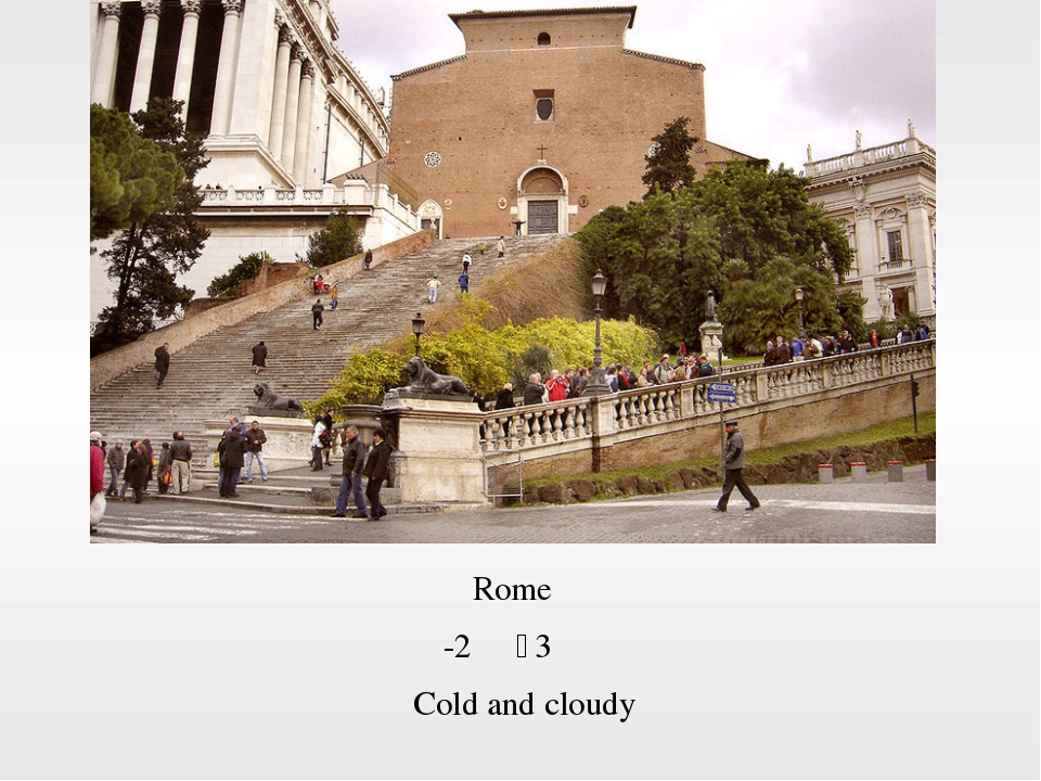 Rome -2℃~3℃ Cold and cloudy