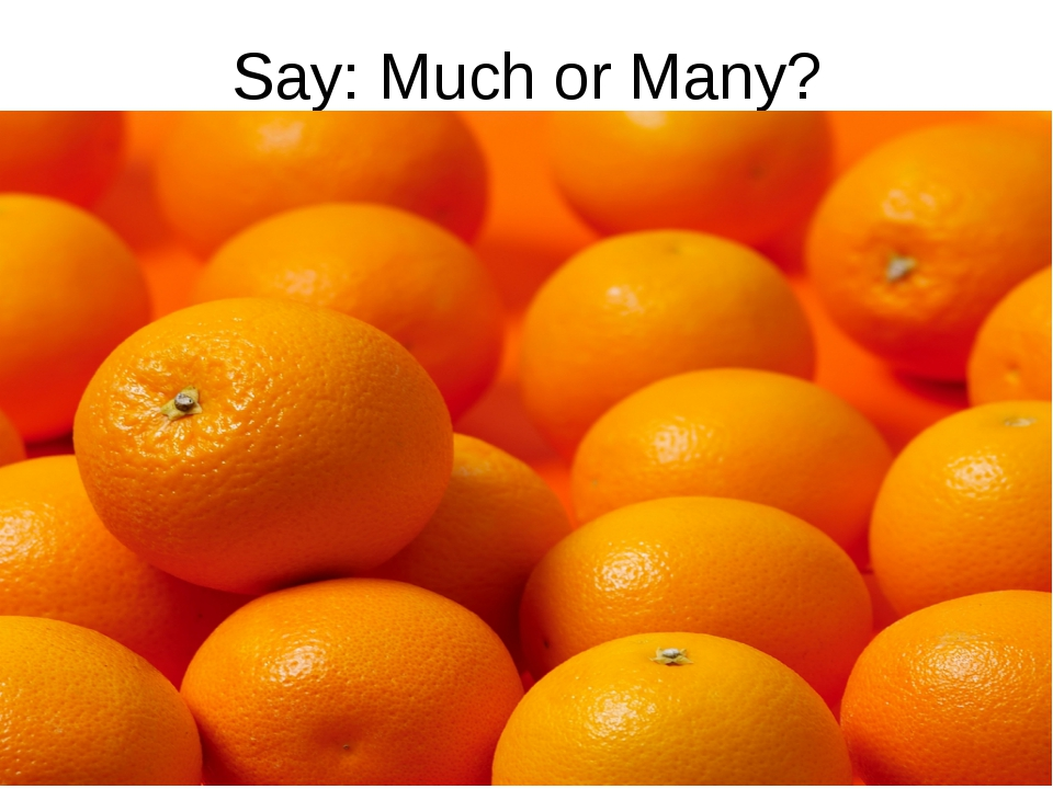 Say: Much or Many?