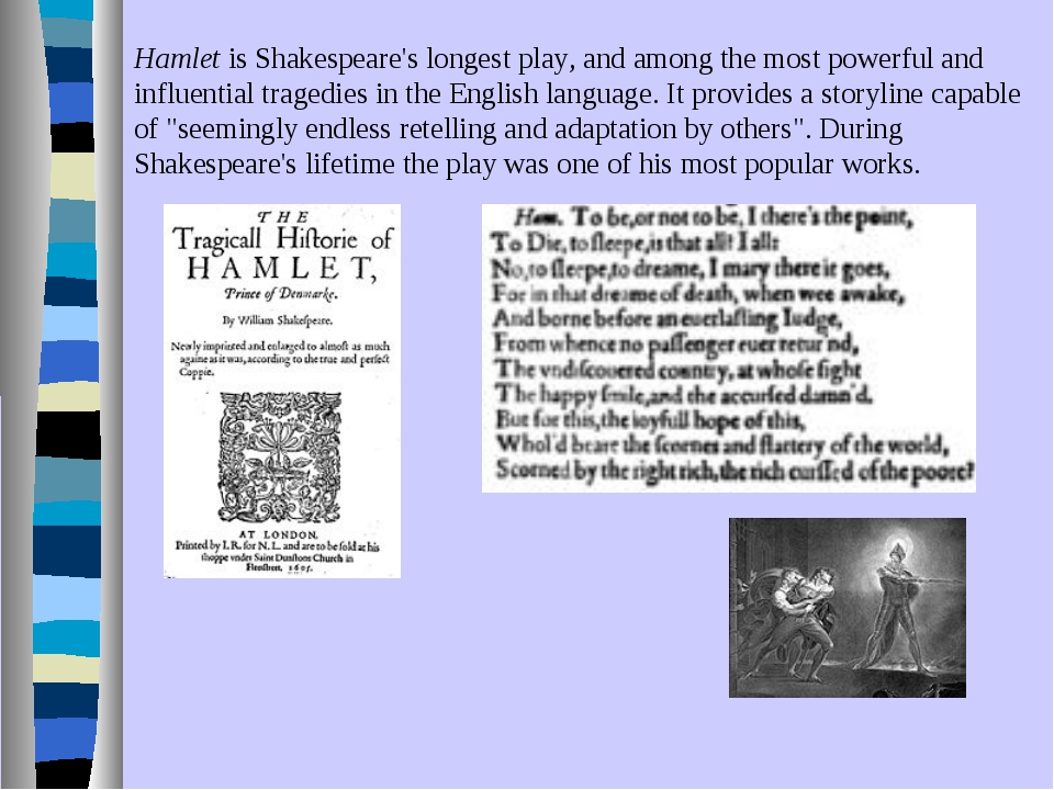 Hamlet is Shakespeare's longest play, and among the most powerful and influen...