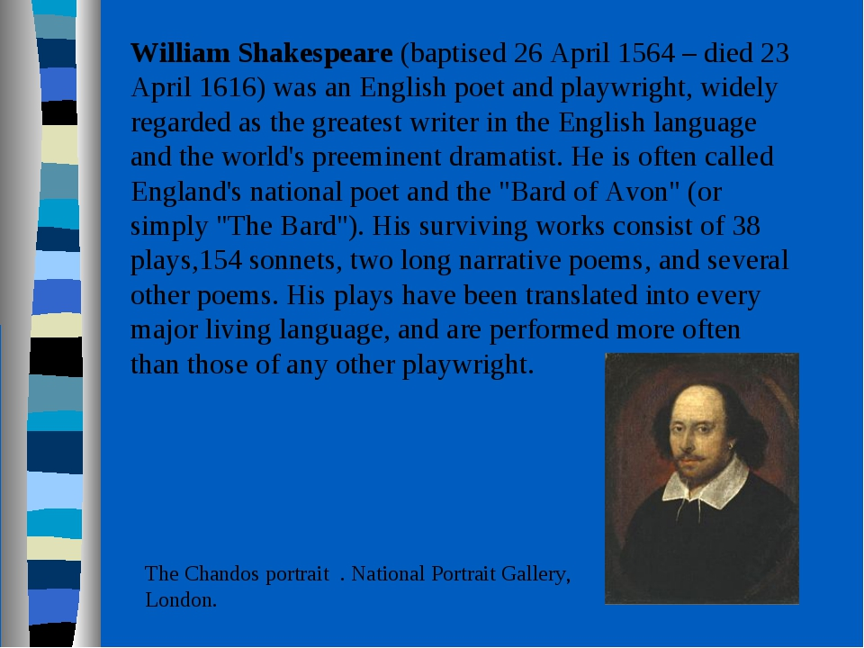 William Shakespeare (baptised 26 April 1564 – died 23 April 1616) was an Eng...