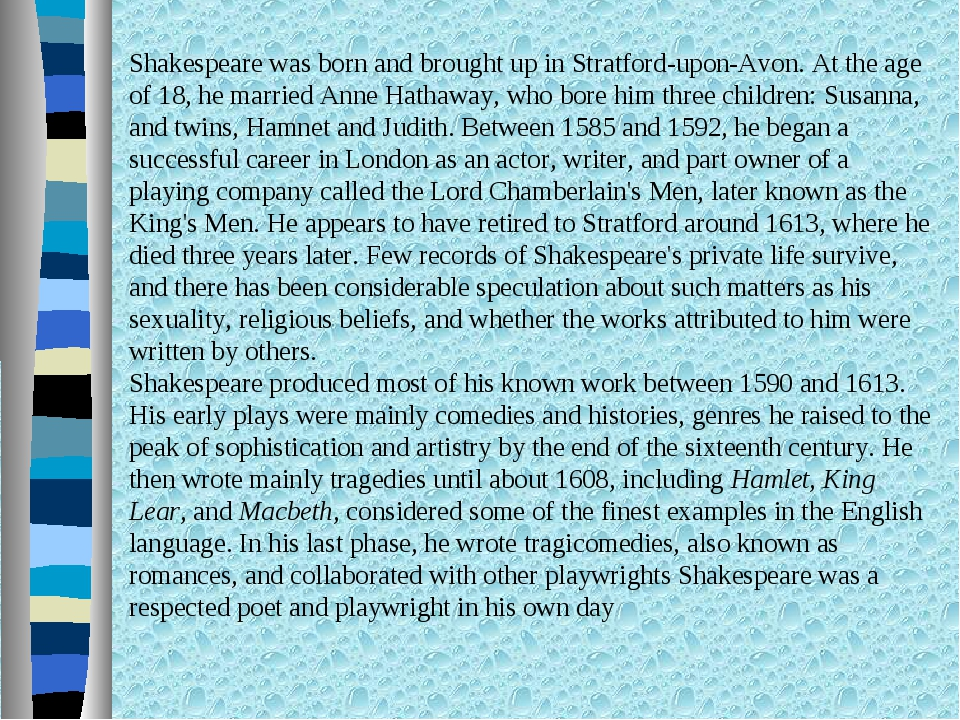 Shakespeare was born and brought up in Stratford-upon-Avon. At the age of 18,...