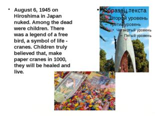 August 6, 1945 on Hiroshima in Japan nuked. Among the dead were children. Th