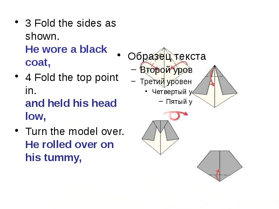 3 Fold the sides as shown. He wore a black coat, 4 Fold the top point in. an...