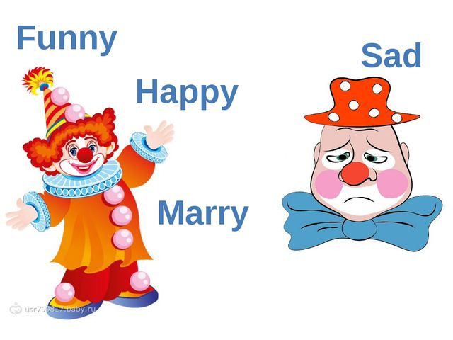 Funny Marry Sad Happy