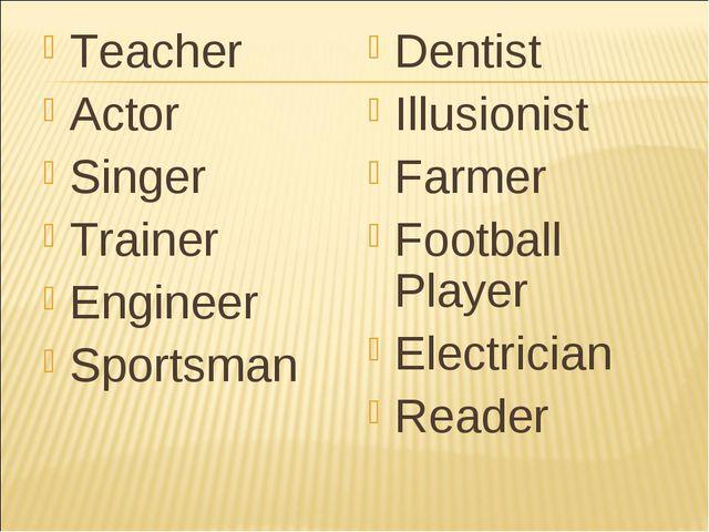 Teacher Actor Singer Trainer Engineer Sportsman Dentist Illusionist Farmer Fo...