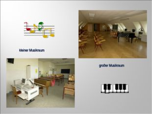 großer Musikraum kleiner Musikraum
