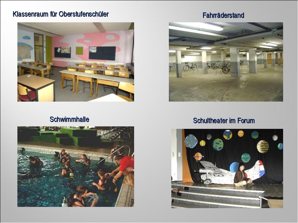 Klassenraum für Oberstufenschüler Fahrräderstand Schwimmhalle Schultheater im...