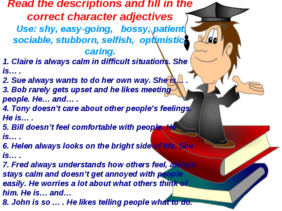 Read the descriptions and fill in the correct character adjectives Use: shy,...