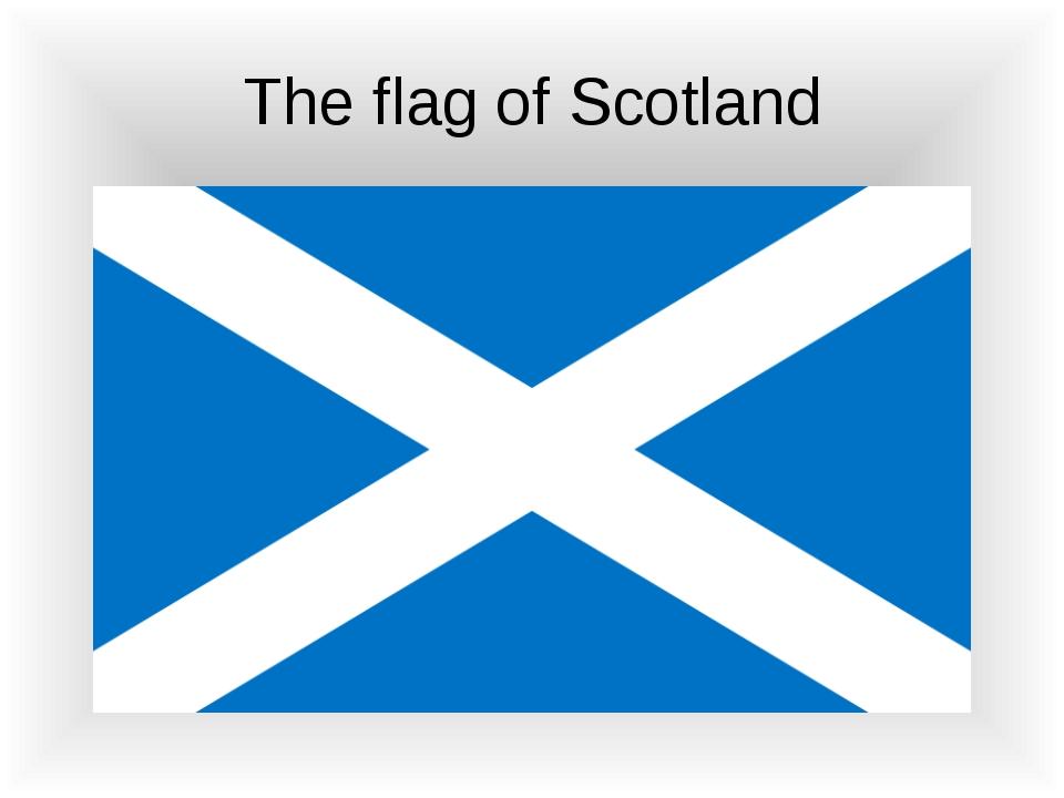 The flag of Scotland