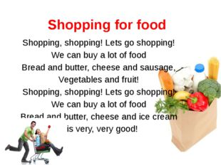Shopping for food Shopping, shopping! Lets go shopping! We can buy a lot of f