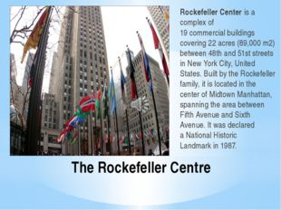 The Rockefeller Centre Rockefeller Center is a complex of 19 commercial build