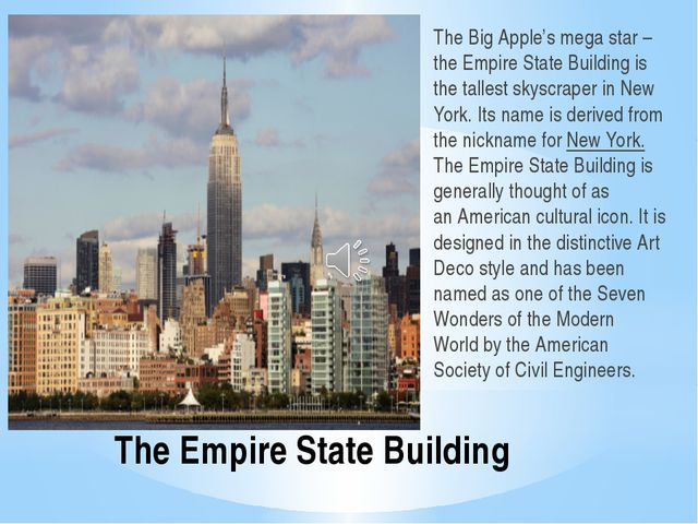 The Empire State Building The Big Apple's mega star – the Empire State Buildi...