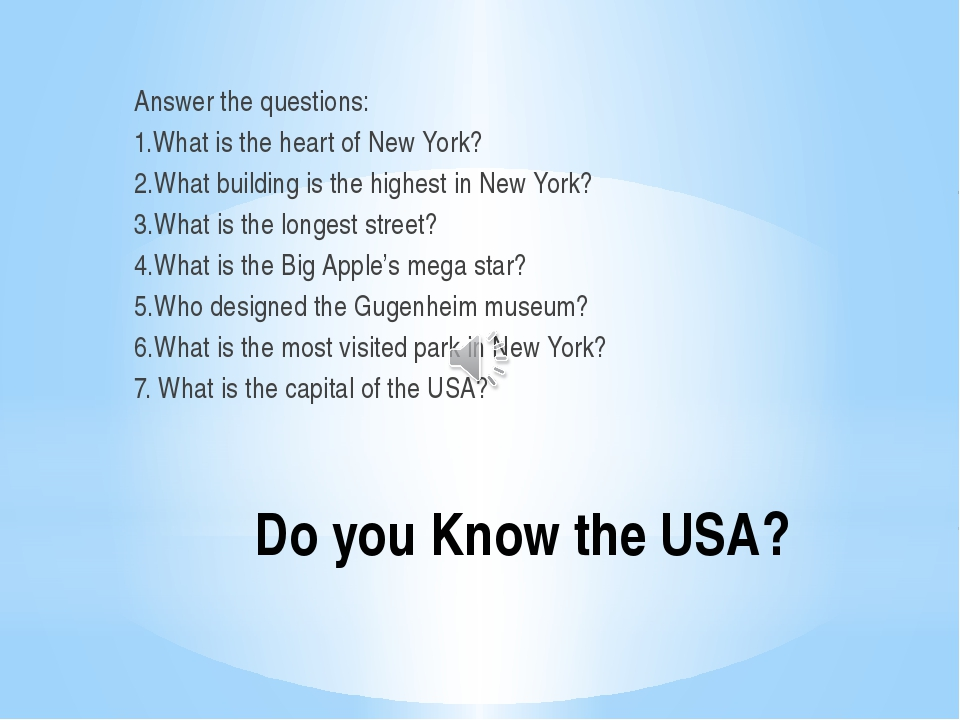 Do you Know the USA? Answer the questions: 1.What is the heart of New York? 2...