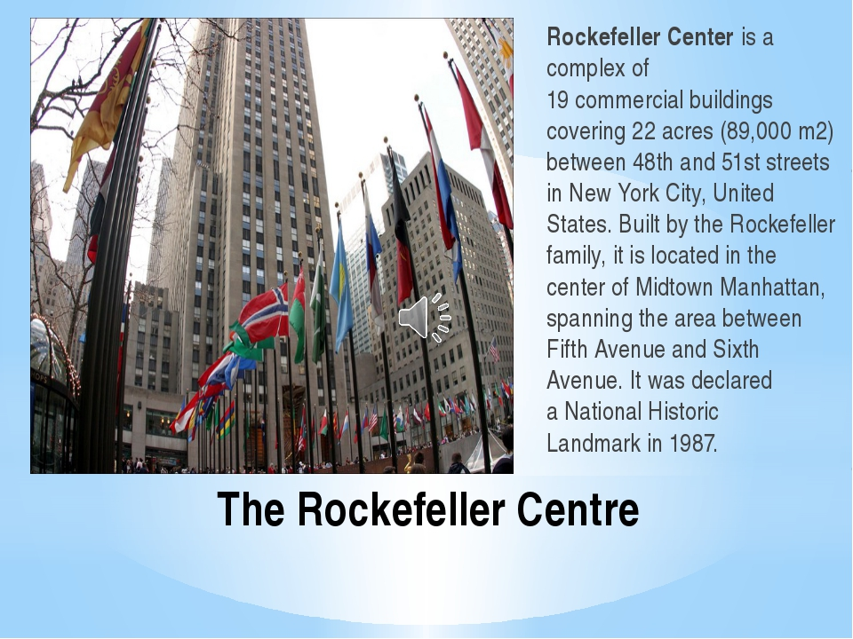 The Rockefeller Centre Rockefeller Center is a complex of 19 commercial build...