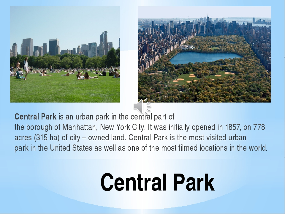Central Park Central Park is an urban park in the central part of the borough...