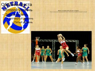 Netball is the largest female team sport in England. The sport is played alm