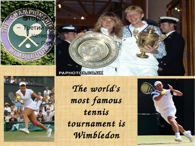 The world's most famous tennis tournament is Wimbledon