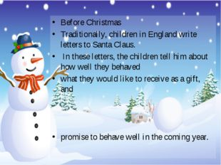 Before Christmas Traditionally, children in England write letters to Santa Cl