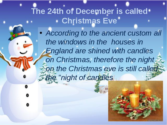The 24th of December is called Christmas Eve According to the ancient custom...