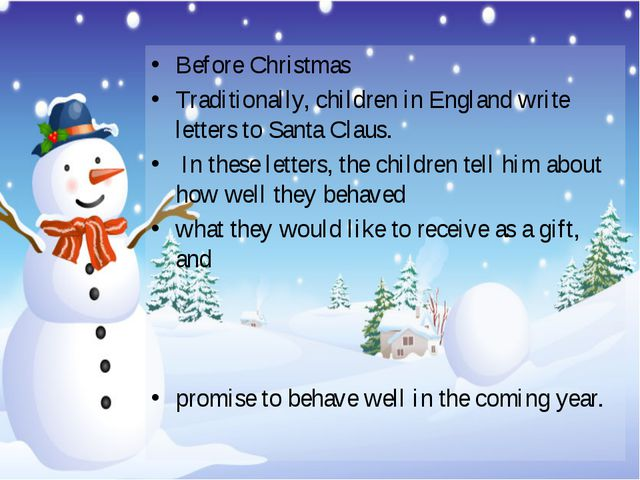 Before Christmas Traditionally, children in England write letters to Santa Cl...