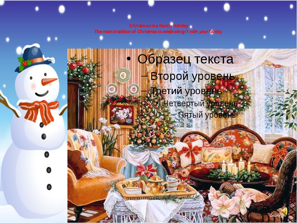 Christmas is a family holiday The main tradition of Christmas is celebrating...