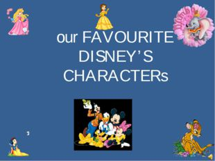our FAVOURITE DISNEY'S CHARACTERs