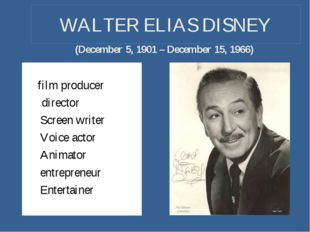 WALTER ELIAS DISNEY film producer director Screen writer Voice actor Animator
