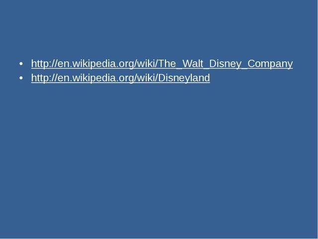 http://en.wikipedia.org/wiki/The_Walt_Disney_Company http://en.wikipedia.org/...